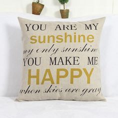 You are my sunshine pillow cover (no insert) $4.53 - yup less then $5.00.  This is my song for my older daughter - getting one for her for Christmas
