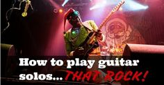 How To Play Guitar Solos (THAT ROCK!) http://ift.tt/2bw9YVk #music
