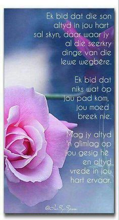 Mag jy altyd 'n glimlag op jou gesig hê en altyd vrede in jou hart ervaar. Words To Live By Quotes, Quotes About God, Birthday Qoutes, Birthday Cards, I Love You God, Birthday Wishes For Daughter, Evening Greetings, Afrikaanse Quotes, Inspirational Qoutes