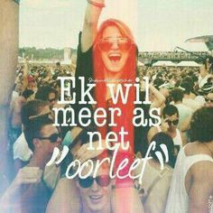 ek wil meer as net oorleef Lyric Quotes, Qoutes, Afrikaanse Quotes, Graphic Quotes, Inspirational Thoughts, Girl Boss, Wise Words, Positive Quotes, Best Quotes