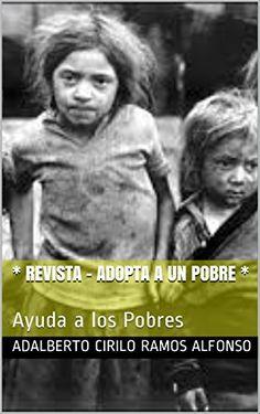 ADOPTA A UN POBRE: Ayuda a los Pobres (Contra la Pobreza ... https://www.amazon.es/dp/B01DD3RNKU/ref=cm_sw_r_pi_dp_U_x_XpWtAb501Z1A4