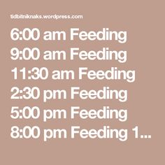 6:00 am Feeding 9:00 am Feeding 11:30 am Feeding 2:30 pm Feeding 5:00 pm Feeding 8:00 pm Feeding 10:30 pm Feeding 3:00-4:00 am Feeding ( baby would wake up on her own to let me know when she was hungry. Weeks 8-10, 7 feedings in 24 hrs (For me is was about 9 weeks when she dropped her middle of the night feeding and slept all night. To help her acheive the goal of sleeping throught the night I first sought to eliminate the middle of the night feeding and then sought to elimiminate the last…