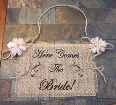 Primitive Here Comes The Bride Burlap Flower Girl Banner Sign Rustic Country Barn Wedding Shabby Chic