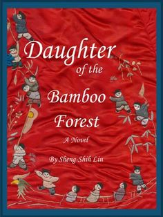 Daughter of the Bamboo Forest by Sheng-Shih Lin, http://www.amazon.com/gp/product/B006V7SIA0/ref=cm_sw_r_pi_alp_jspmqb0Y0N6EB