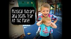 Physical Therapy and DEATH TRAP at the Park!
