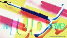 The IUD: The Best Form of Birth Control is the One No One is Using