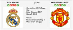 Real Madrid and Manchester United - UEFA Super Cup Preview