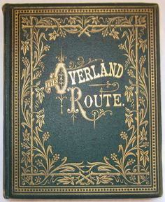 OVERLAND ROUTE TO CALIFORNIA AND OTHER POEMS, WARD 1874