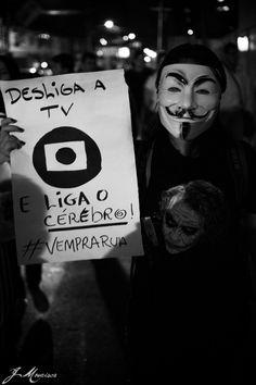 """Turn off the TV and turn on the brain!"" - Occupy Brazil, Brasil Acordou, Muda Brasil, VemPraRua, O Gigante Acordou"