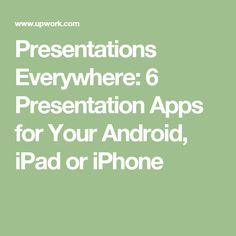 Presentations Everywhere: 6 Presentation Apps for Your Android, iPad or iPhone Presentation Software, Presentation Design, Workplace, Design Projects, Ipad, Android, Iphone