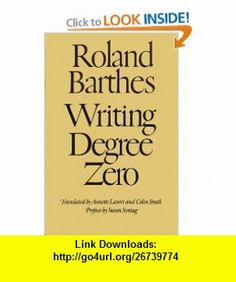 Writing Degree Zero (9780374521394) Roland Barthes, Annette Lavers, Colin Smith, Susan Sontag , ISBN-10: 0374521395  , ISBN-13: 978-0374521394 ,  , tutorials , pdf , ebook , torrent , downloads , rapidshare , filesonic , hotfile , megaupload , fileserve