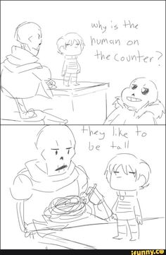 undertale, sans, frisk, papyrus... thats me in life if only i could achieve it. :/