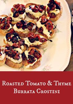 Roasted Tomato & Thyme Burrata Crostini. Would make a great Christmas appetizer