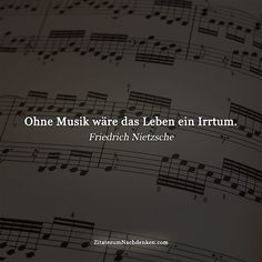 Nietzsche Zitate Ohne Musik Ware Das Leben Ein Irrtum Gesang Zitate Lied