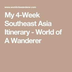 My 4-Week Southeast Asia Itinerary - World of A Wanderer