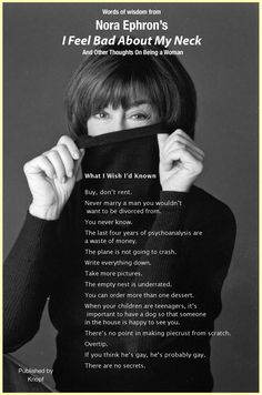 Great, great quotes from Nora Ephron. My favorite? You can have more than one dessert!