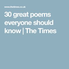 30 great poems everyone should know | The Times