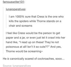 Cress would totally have to save Thorne from insects