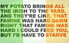 Irish humor! I'm dying right now!