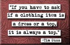 Fashion Quotes | Funny Tim Gunn Fashion Quote » GagThat
