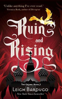 Ruin and Rising by Leigh Bardugo. Read our staff review of the final book in the popular Grisha Trilogy here; http://www.lapl.org/collections-resources/lapl-reads/review/ruin-and-rising