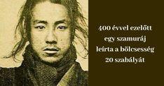 400 évvel ezelőtt egy szamuráj leírta a bölcsesség 20 szabályát - még ma is hasznukat veheted - Filantropikum.com Miyamoto Musashi, Martial Arts Training, Number One, Happy Life, Serenity, Einstein, Nalu, Health Fitness, Knowledge