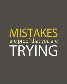 I must really be trying hard because I've made lots of mistakes here lately!