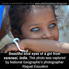 Beautiful blue eyes of a girl from varanasi, India. This photo was captured by National Geographic's photographer Raquel Escudero Some Amazing Facts, True Interesting Facts, Interesting Facts About World, Intresting Facts, Unbelievable Facts, Eye Facts, Wierd Facts, Gernal Knowledge, General Knowledge Facts