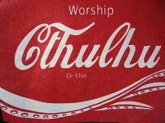 Worship Cthulhu