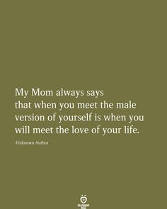 My Mom Always Says That When You Meet The Male Version Of Yourself - Trend Being Fooled Quotes 2019 Quotes To Live By, Me Quotes, Inspire Quotes, Crush Quotes, Meaningful Quotes, Inspirational Quotes, Relationship Rules, Relationships, Psychology Facts