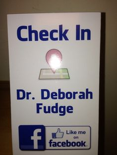 """Stepping it up with cute little placards to remind patients to check in at my chiropractic office and """"like """" me on FB!  Welcome to the new millennium 