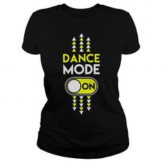 Cool AWESOME Dance Mode On DANCING T SHIRTS HOODIES T-Shirts