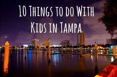 10 Things to do With Kids in Tampa