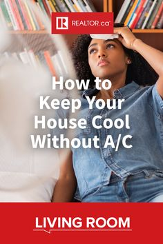 Feeling hot, hot, hot? Keep cool and carry on–no A/C required. Here are some tips to help you beat the heat without air conditioning. Visit #REALTORdotca Living Room to learn more.