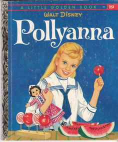 "Another pinner said :""Pollyanna-1960 Little Golden Book   I had this one!"" To add to reading list."