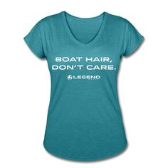 BOAT HAIR, DON'T CARE. Women's T-Shirt | Legend Boats Apparel