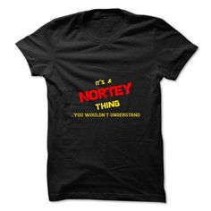 nice It's NORTEY Name T-Shirt Thing You Wouldn't Understand and Hoodie