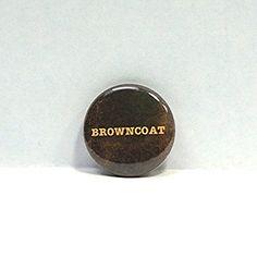 """Firefly Serenity Button Fan Pin Browncoat 1"""" Pinback Geekery Nerdy Geeky"""
