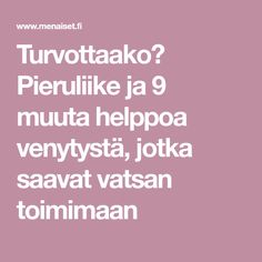 Turvottaako? Pieruliike ja 9 muuta helppoa venytystä, jotka saavat vatsan toimimaan Health Diet, Health Fitness, Keeping Healthy, Keep Fit, Yoga Routine, Herbal Remedies, Excercise, Feel Better, Yoga Fitness
