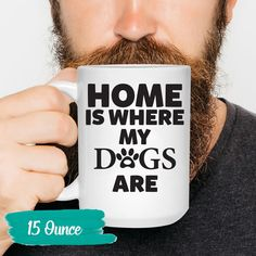Home Is Where My Dogs Are Coffee Mug  Dog by allyouneedisloves