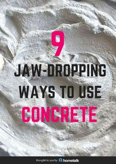 Think beyond planters. 9 awesome jaw-dropping ways to use concrete.