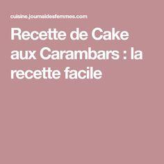 Recette de Cake aux Carambars : la recette facile
