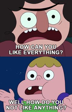 How Can You Like Everything? Well How Do You Not Like Anything? #clarence #belson