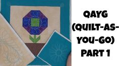 Quilt As You Go (QAYG) Part 1 - Beginner Quilting Tutorial with Leah Day - YouTube