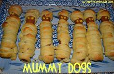 Mummy Dogs...slice cresent rolls into strips  wrap each hot dog. Bake @ 375 for 10-12 minutes. When done add mustard or ketchup dots for eyes.