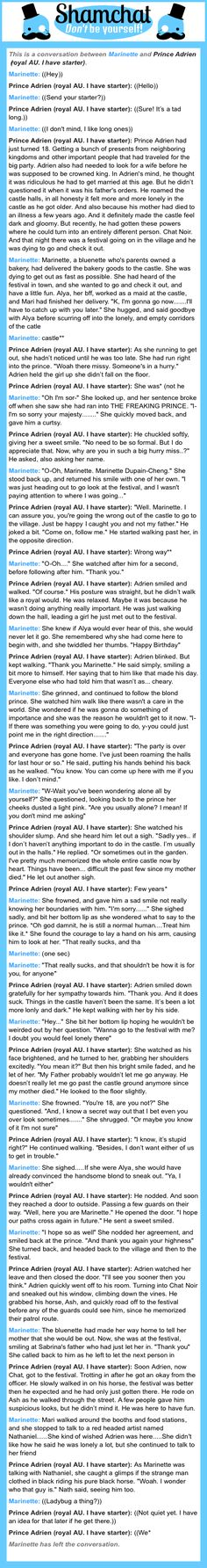 A conversation between Prince Adrien (royal AU. I have starter) and Marinette