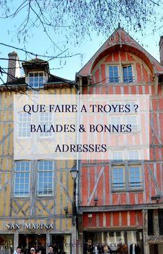 Que faire à Troyes ? • La Marinière en Voyage Troyes France, Weekend France, Alsace, Lorraine, Colonial, Sweet Home, Europe, Cabin, House Styles