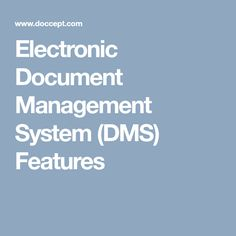Electronic Document Management System (DMS) Features