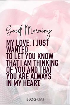 Good Morning Messages and Sweet Words of Love for Girlfriend <br> Best Good Morning Love Messages For Girlfriend. Early morning simply is the best time to express your special moments. Just these cute messages. Positive Good Morning Quotes, Romantic Good Morning Quotes, Good Morning Love Messages, Good Morning Quotes For Him, Good Morning My Love, Good Morning Texts, Good Morning Inspirational Quotes, Love Quotes For Her, Early Morning