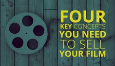 Four Concepts You Need To Sell Your Film #filmmaker #filmmaking #indiefilm @indiefilmacdmy